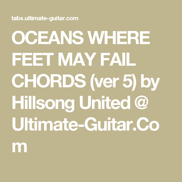 Oceans Where Feet May Fail Chords Ver 5 By Hillsong United