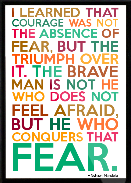 Delightful President Nelson Mandela Famous Quotes U2013 Fear   Courage   Brave   Conquers  That Fear