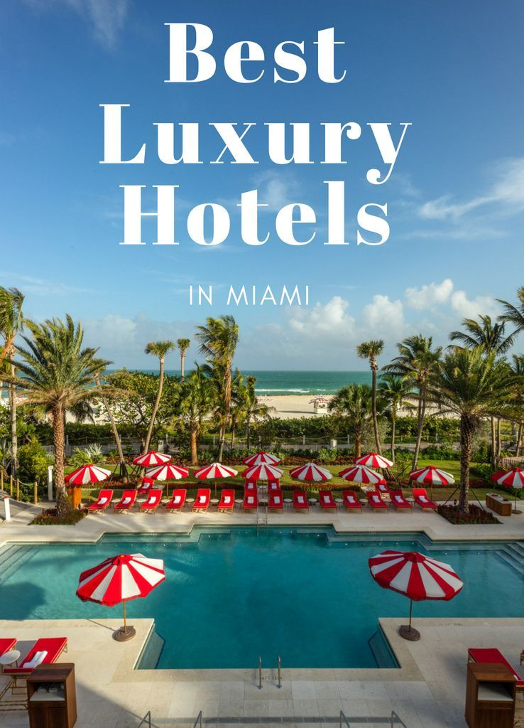10 Best Luxury Hotels In Miami (With Images)