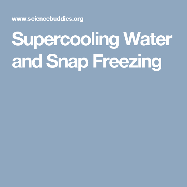 Supercooling Water and Snap Freezing | Science | Science