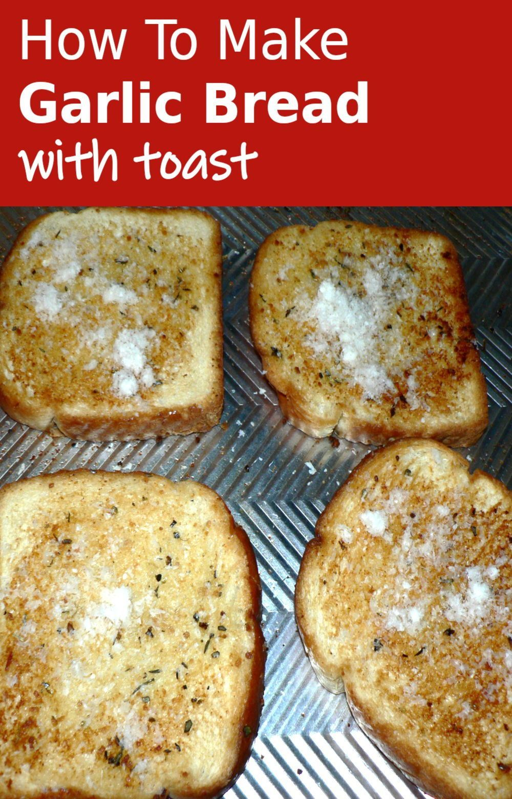 How To Make Garlic Bread With Toast In 2020 Make Garlic Bread Garlic Bread Garlic Bread Easy