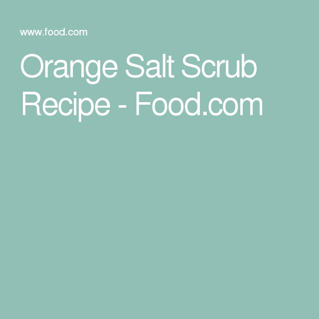 Orange Salt Scrub Recipe - Food.com