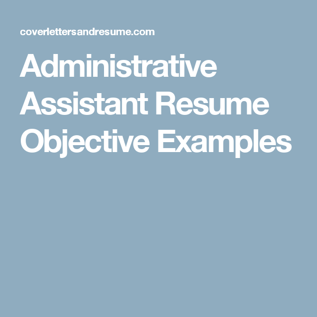 Administrative Assistant Resume Objective Examples | cover letters ...