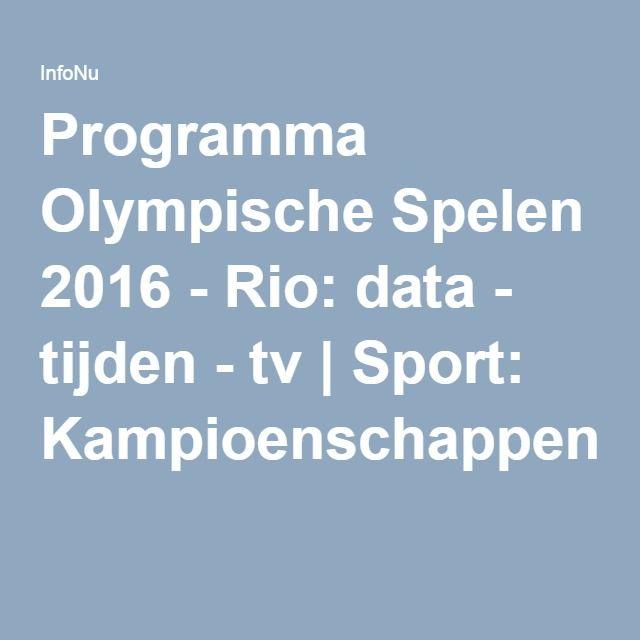 Programma Olympische Spelen 2016 Rio Data Tijden Tv Sport