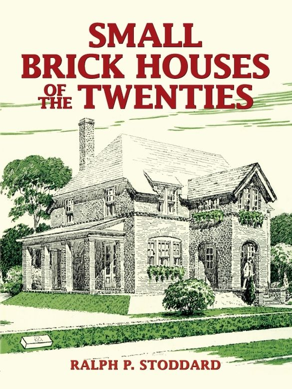 Small Brick Houses Of The Twenties Architecture