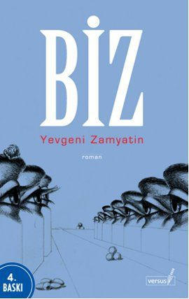biz - yevgeni zamyatin - versus  http://www.idefix.com/kitap/biz-yevgeni-zamyatin/tanim.asp