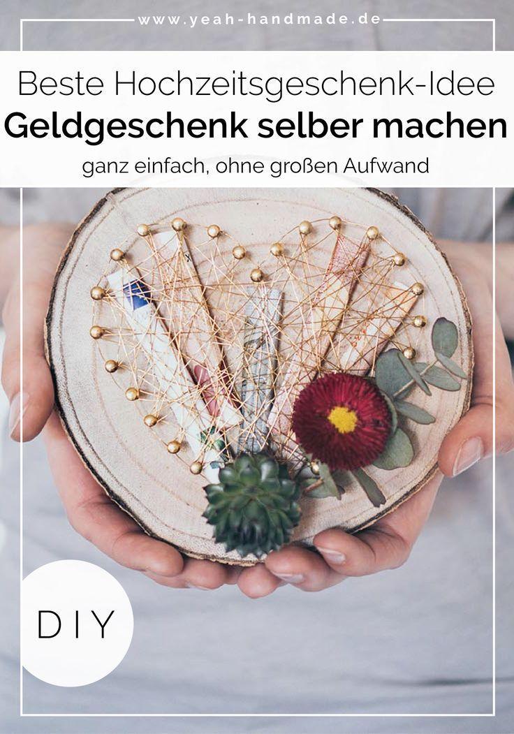 Diy Geldgeschenk Zur Hochzeit Basteln Yeah Handmade Hochzeitsgeschenke Selber Machen Geschenkidee Hochzeit Geld Diy Hochzeitsgeschenk