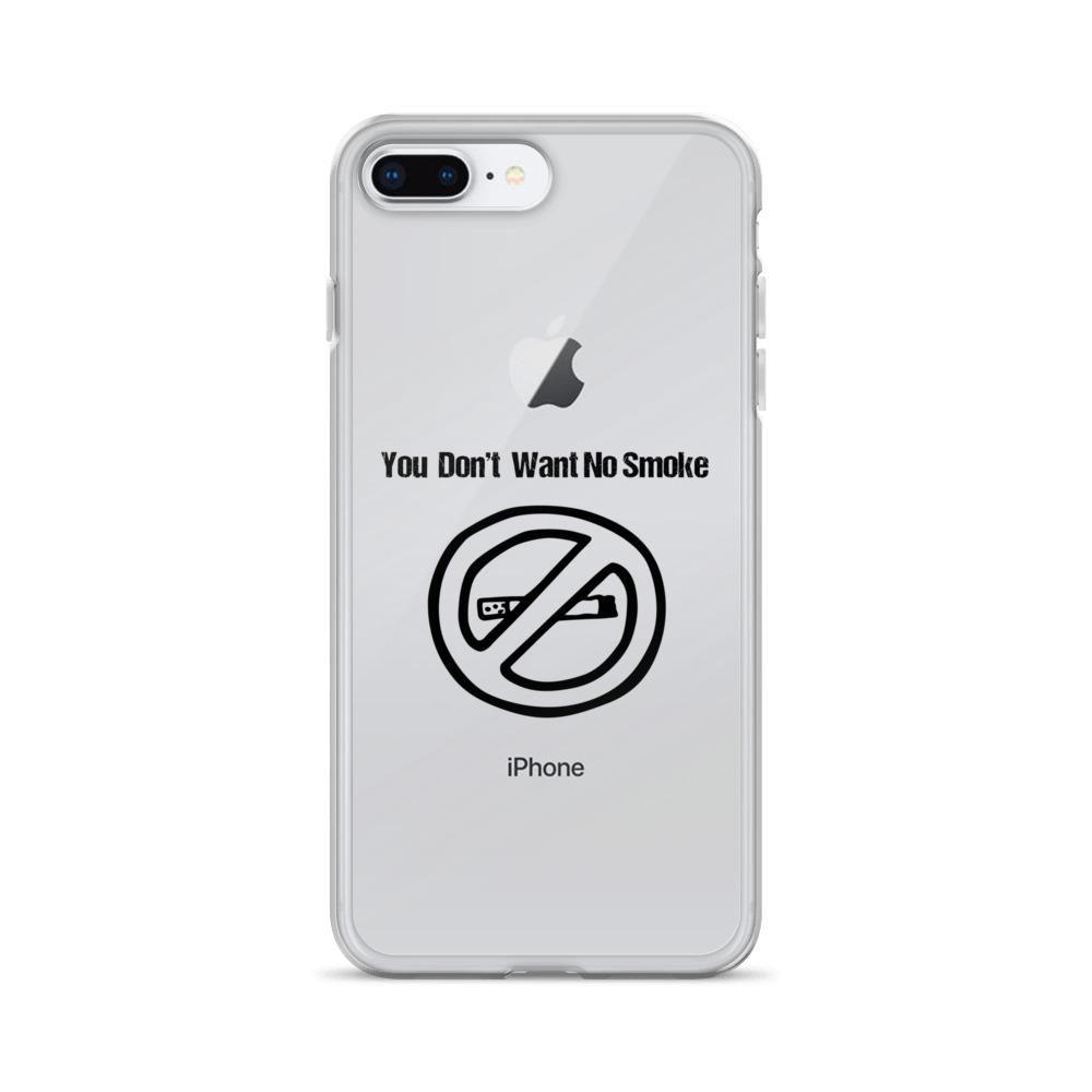 You Don't Want No Smoke iPhone Case