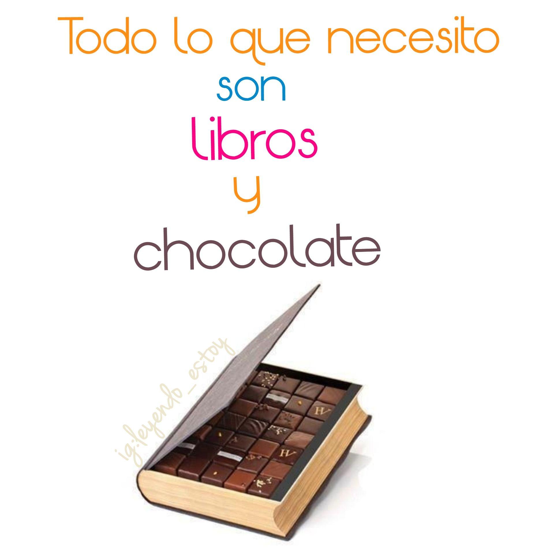 Todo lo que necesito son libros y chocolates