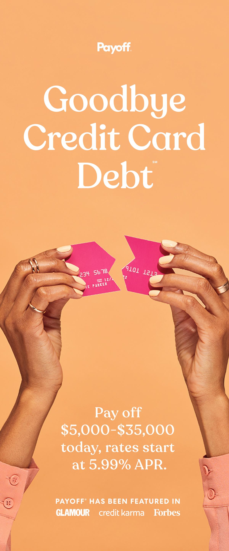 Goodbye Credit Card Debt Loan Payoff Financial Wellness Credit Cards Debt