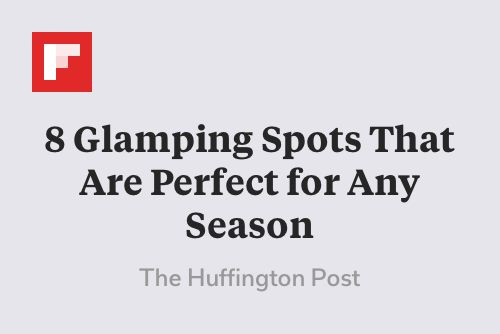 8 Glamping Spots That Are Perfect for Any Season http://flip.it/pre8V