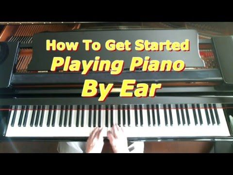 How To Play The Piano By Ear A Good Look At Chords Youtube My