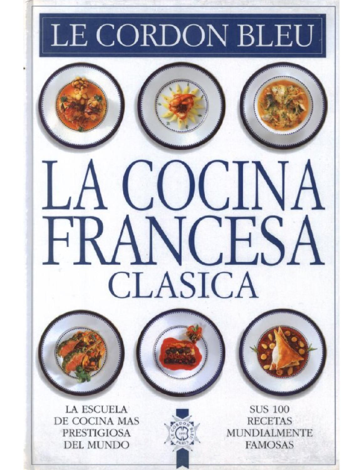 La Cocina Francesa Clasica Le Cordon Bleu Cordon Bleu International Recipes