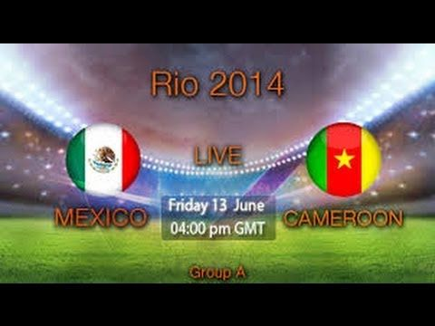 Mexico Vs Cameroon 1 0 Full Match Hd World Cup Live World Cup Fifa World Cup