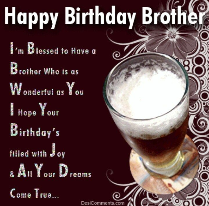 Happy Birthday Brother Im Blessed To Have A Brother Who Is As