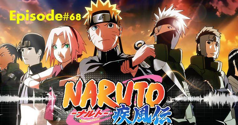 Naruto Shippuden-Episode-68-Moment of Awakening-English Dubbed
