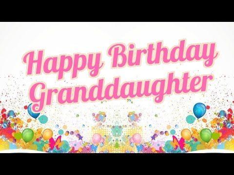 Happy Birthday Granddaughter – Happy Birthday Cards Youtube