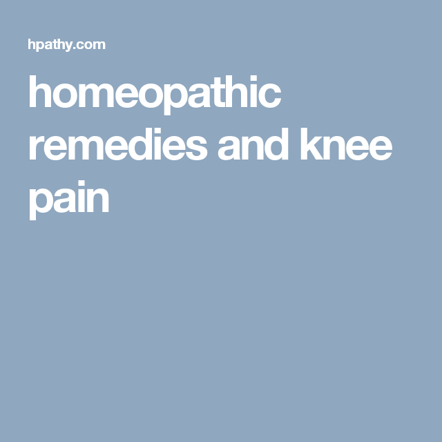 homeopathic remedies and knee pain