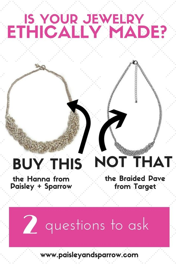 is your jewelry ethically made? 2 questions to ask yourself before each purchase. www.paisleyandsparrow.com