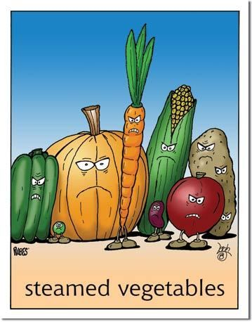 Steamed Vegetables .. some days it's safer to be a carnivore ...