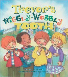 Trevor's Wiggly-Wobbly Tooth: Lester L. Laminack, Kathi McCord: 9781561452798: Amazon.com: Books