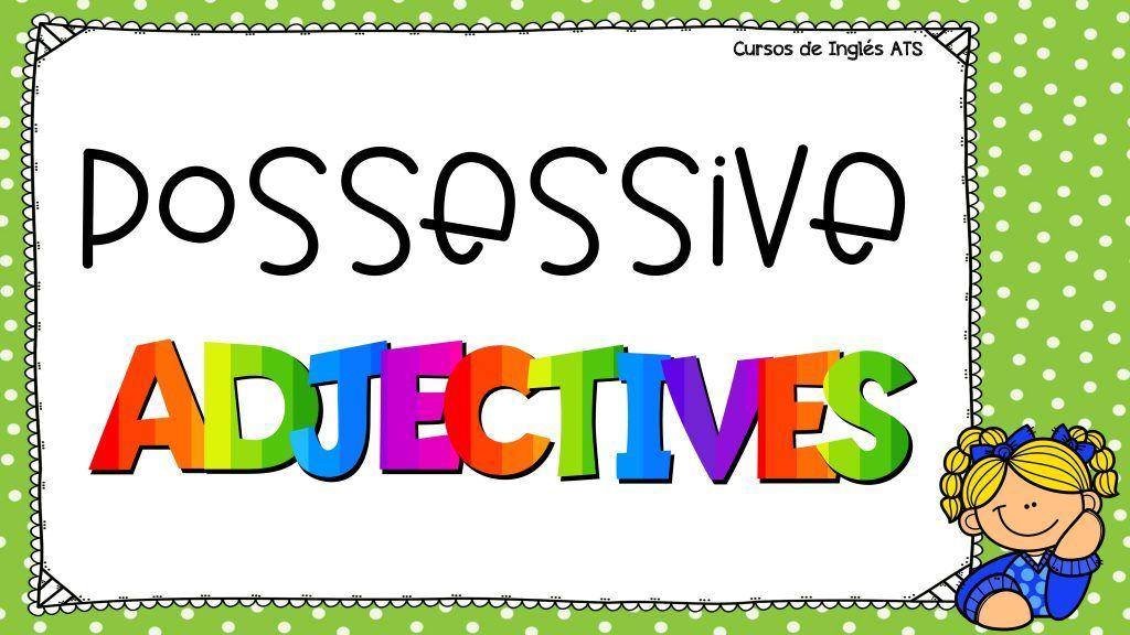 Adjetivos Posesivos Adjetivo Posesivo Posesivos En Ingles Adjetivos