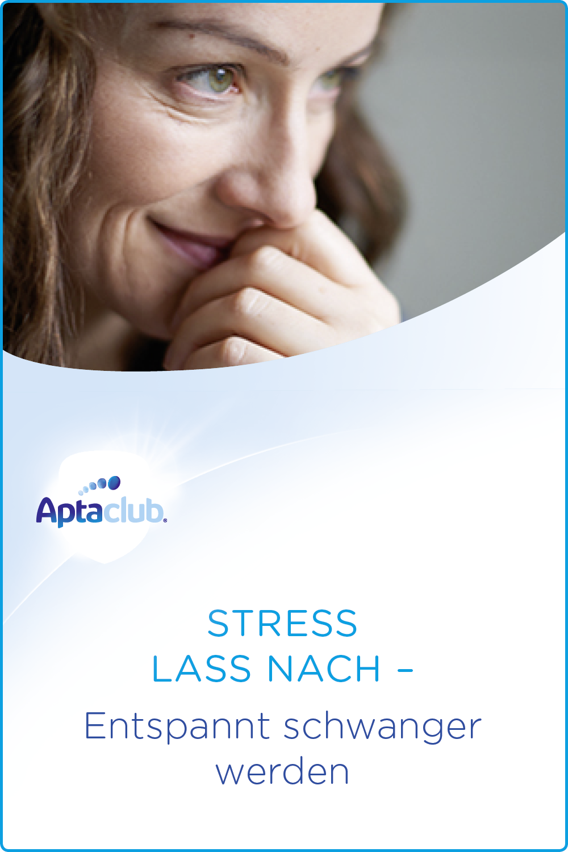 Stress lass nach - entspannt schwanger werden | Schwanger