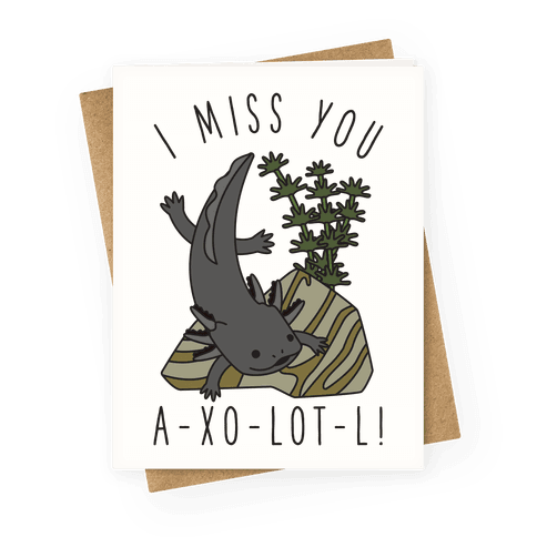 i miss you a xo lot l let them know you miss them like the sun misses the flower in winter with this cute axolotl greeting card