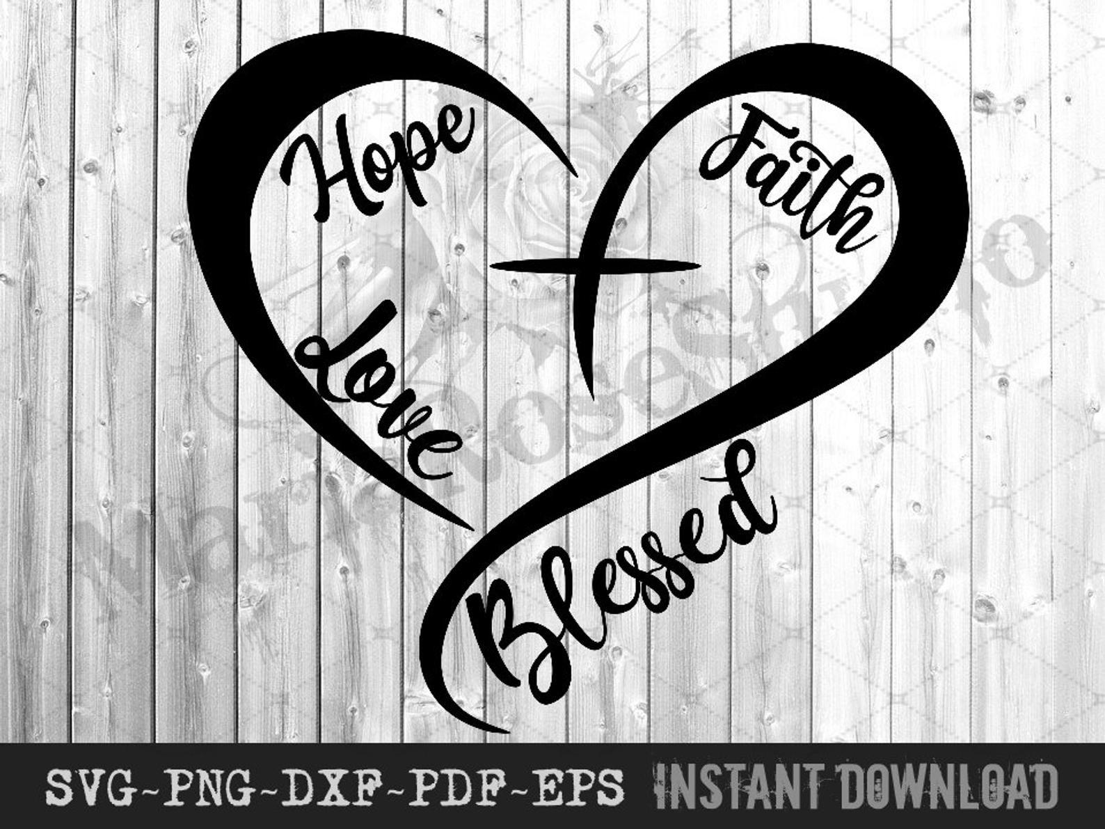 Heart Cross Svg Hope Svg Faith Svg Love Svg Blessed Svg Etsy In 2020 Faith Svg Cross Svg Svg