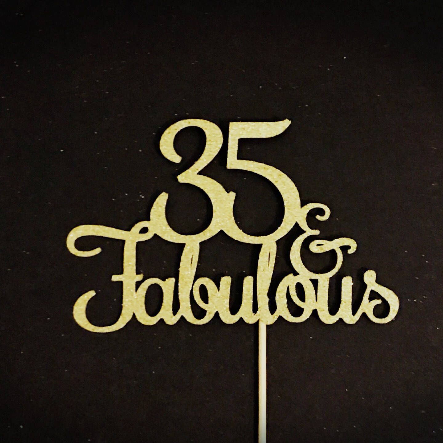 35 and fabulous cake topper 35th birthday cake topper