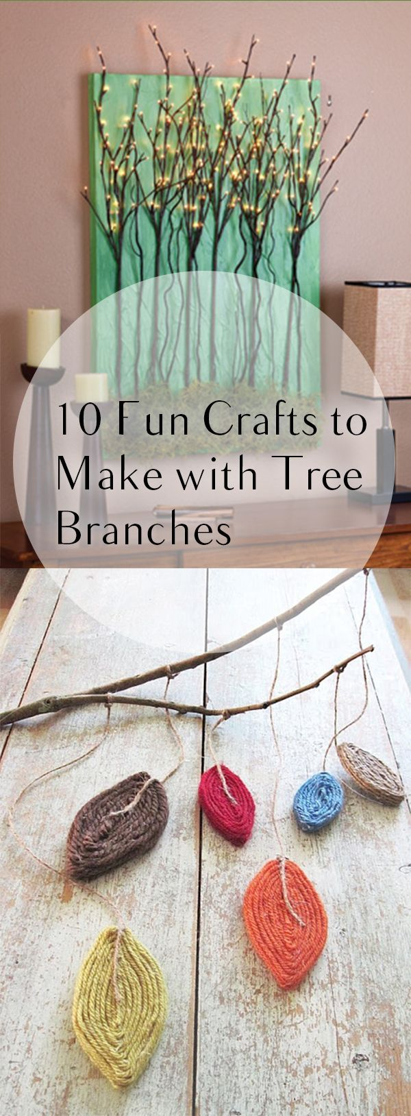10 Fun Crafts To Make With Tree Branches Tree Branch