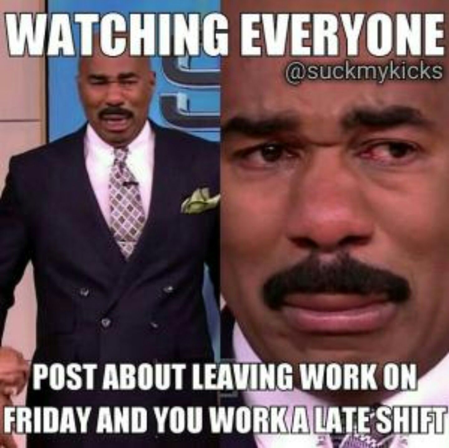 Friday Late Shifts Be Like Friday Meme Funny Memes About Work Friday Quotes Funny