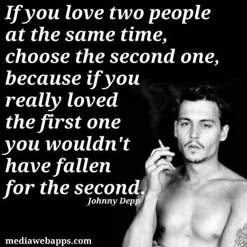 Johnny Depp Love Quotes Gorgeous Unconventional Thinking But Oddly Has Truth In It When You Think