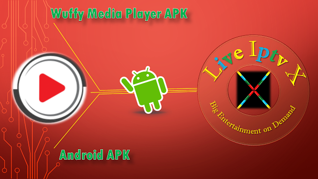 Wuffy Media Player APK - Iptv Premium For Android Wuffy