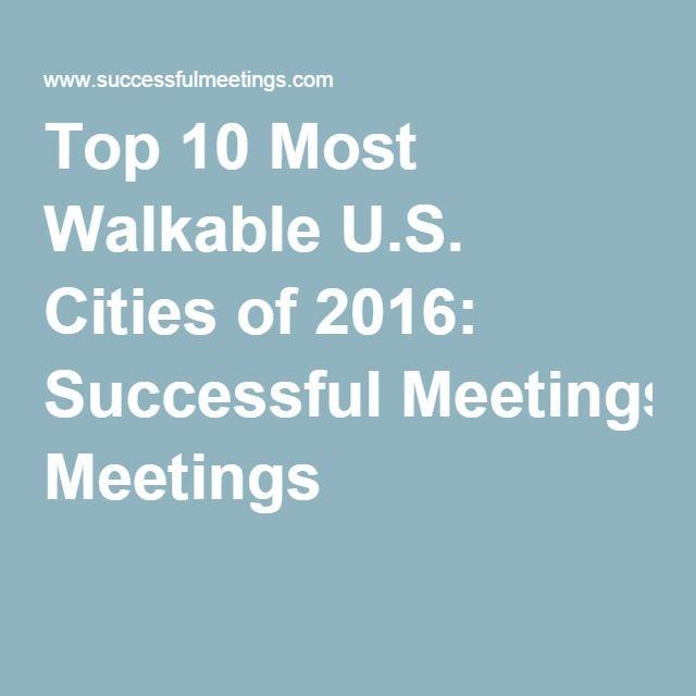 Top 10 Most Walkable U.S. Cities of 2016: Successful Meetings
