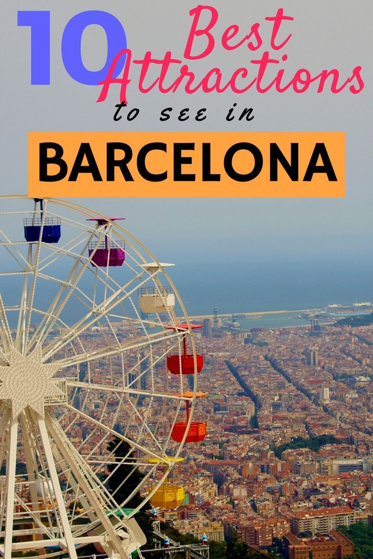 10 Best Attractions To See In Barcelona Barcelona Spain Travel