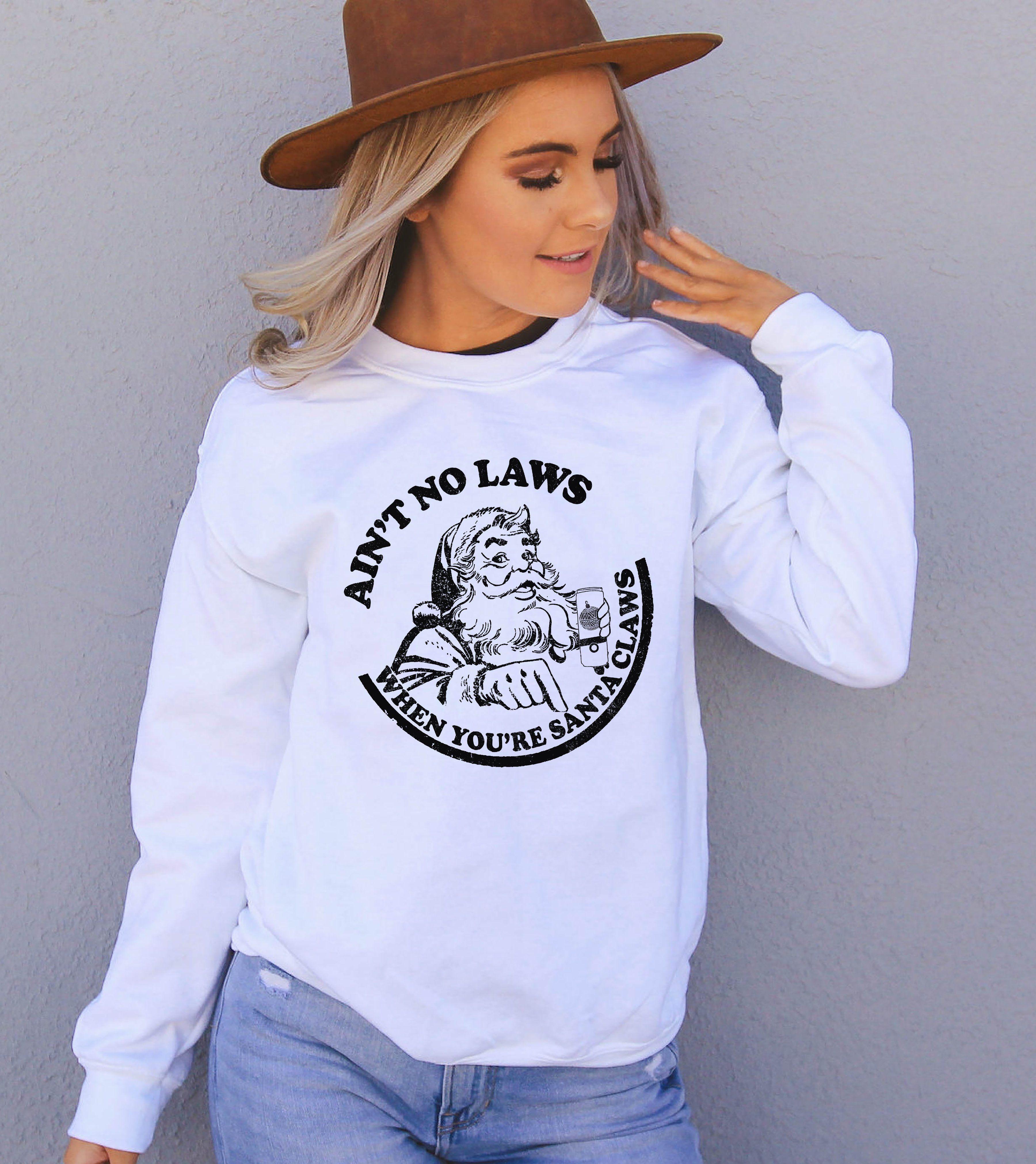 Ain T No Laws When You Re Santa Claws Shirt White Claw Christmas Shirt Highciti Funny Christmas Sweaters Sweatshirts Cozy Sweatshirts [ 4043 x 3600 Pixel ]