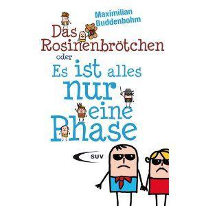 """Das Rosinenbrötchen oder """"Es ist alles nur eine Phase"""": Maximilian Buddenbohm"""
