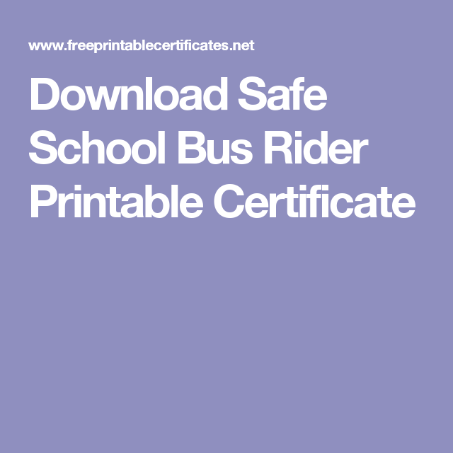 Download Safe School Bus Rider Printable Certificate  Bus Driver