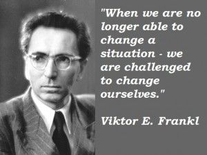 Viktor Frankl Md Before The Serenity Prayer Meant To Be Quotes Man S Search For Meaning Viktor Frankl Quotes