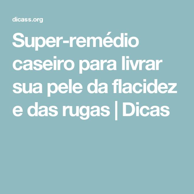 Super-remédio caseiro para livrar sua pele da flacidez e das rugas | Dicas