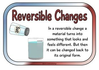 Reversible And Irreversible Changes Matter Science Science