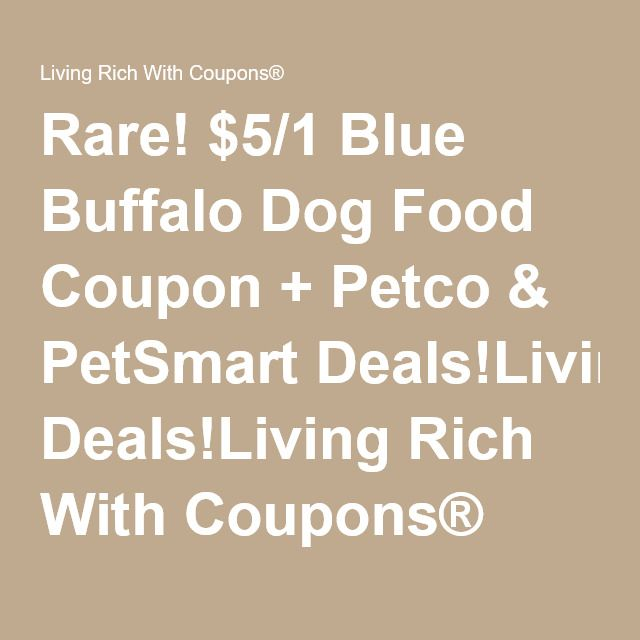 Rare 5 1 Blue Buffalo Dog Food Coupon Petco Petsmart Deals