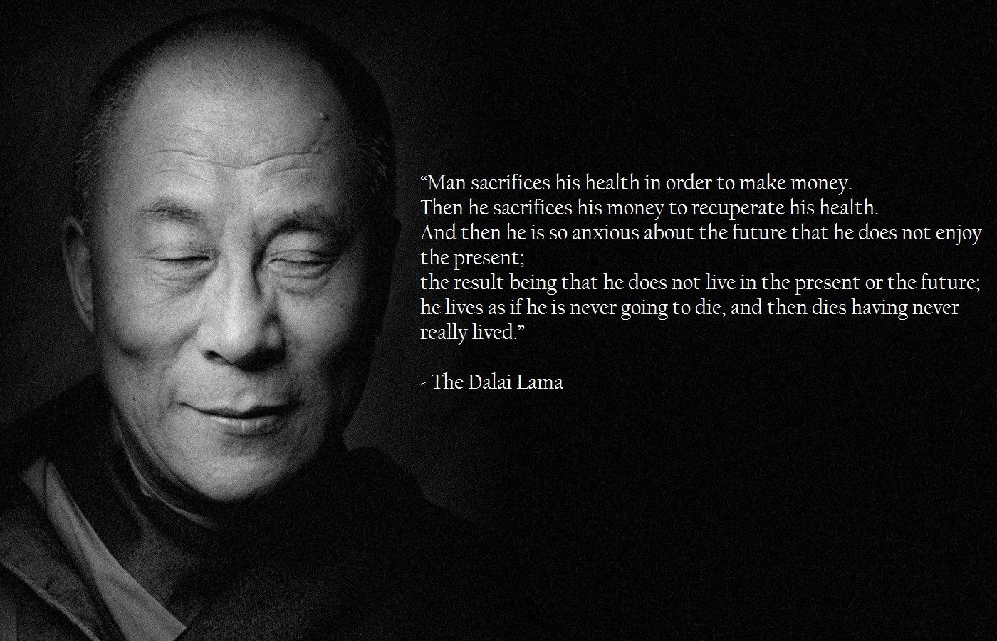 Dalai Lama picture quote Health & Money  Good life quotes, Life