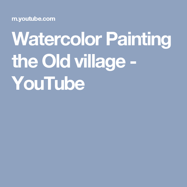 Watercolor Painting the Old village - YouTube
