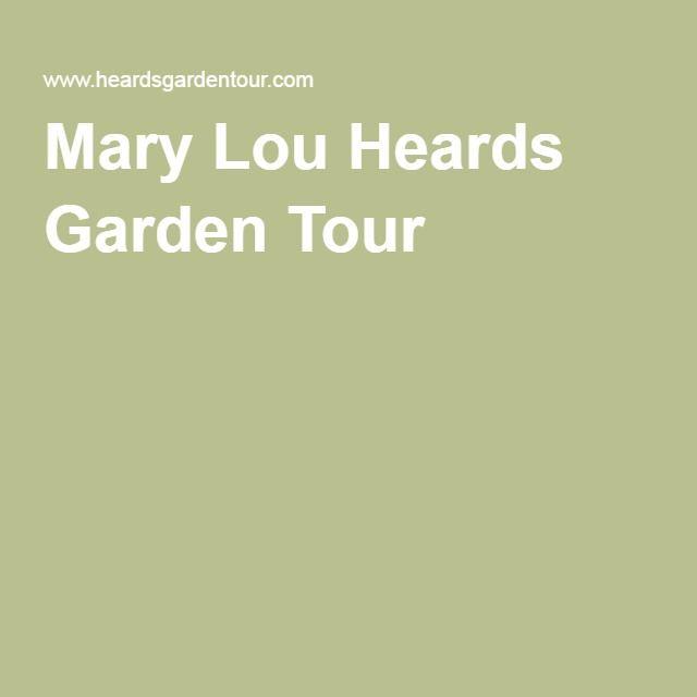 Mary Lou Heards Garden Tour