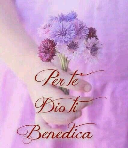 Per Te Dio Ti Benedica Auguri Pinterest Dios Inspirational