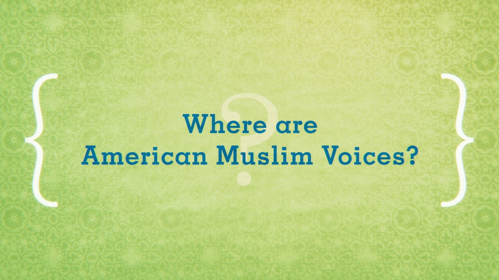 American Muslims - Chapter 2: Where Are American Muslim Voices?