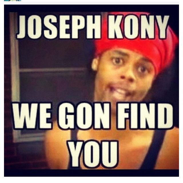 hide your kids we gon find you kony relevant pinterest humor