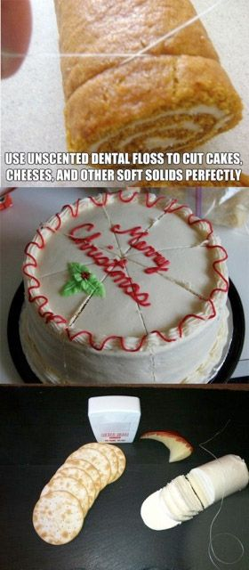 Use unscented dental floss to cut cakes, cheeses and other soft solids perfectly.